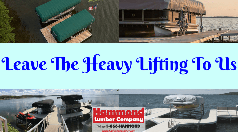 Leave the Heavy lifting to us Hammond Lumber ShoreMaster